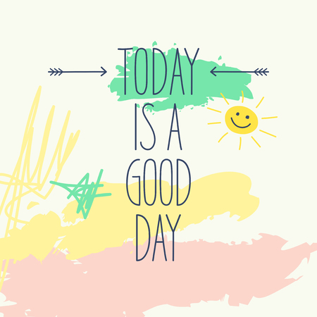 good day: today is a good day