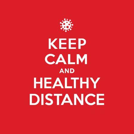 Keep calm and healthy distance poster. Coronavirus symbol. Coronavirus self-quarantine illustration. Coronavirus print. Vector.