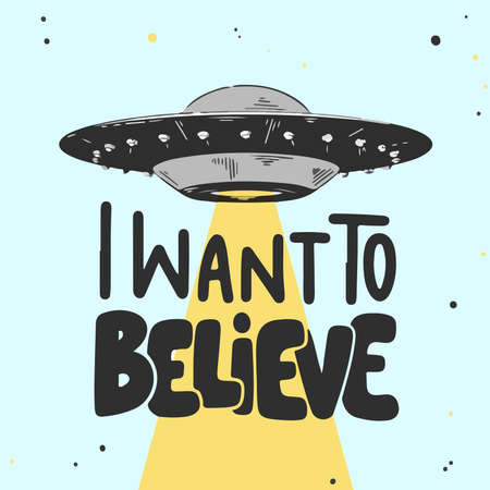 i want to believe text with spaceship and sky