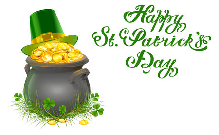 Pot of gold coins. Full cauldron of gold. Patrick green hat with gold buckle. Happy Patricks Day lettering. Isolated on white vector illustration