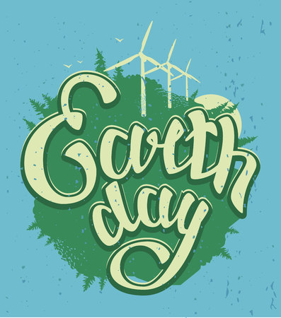 concept day: April 22 Earth Day. Green Earth and wind energy. Earth Day lettering text. Illustration