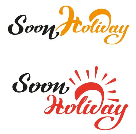 title: Soon Holiday. Lettering text. Isolated illustration title Illustration