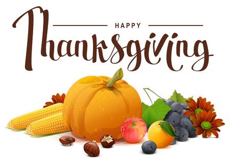 Happy Thanksgiving lettering text. Rich harvest of pumpkin, grapes, apple, corn, orange. Illustration in vector format