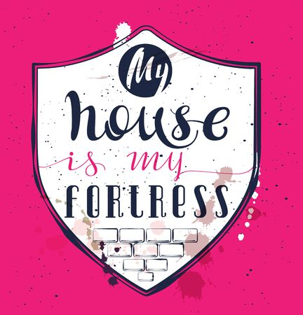 My home is my fortress. Proverb text on shield wall. Vector illustration adage