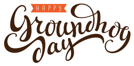Happy Groundhog Day hand written calligraphy text for greeting card. Isolated on white vector illustration