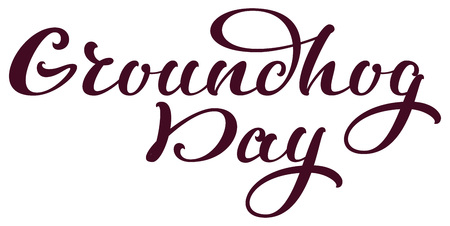 Groundhog Day hand written calligraphy text for greeting card. Isolated on white vector ornate illustration