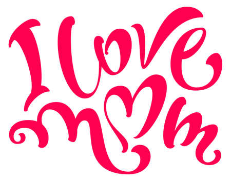 I love mom lettering text for greeting card mothers day. Vector illustration isolated on white