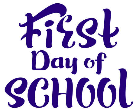 First Day of school english text lettering for greeting card. Vector illustration isolated on white