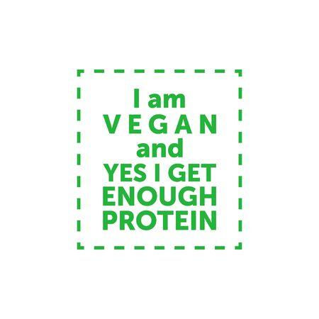 I am vegan and yes i get enough protein. Vegan title banner in dash line frame. Vector Ilustração