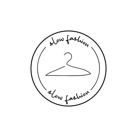 Minimalistic badge with hanger and handdrawn inscription slow fashion. Design element for packaging design and promotional material. Vector illustration.
