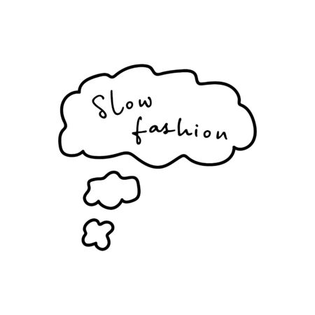 Slow fashion handwritten title in thought cloud. Vector illustration.