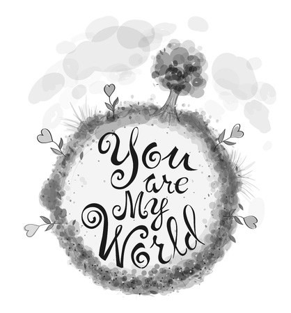 Text of You are my world, on a gray circle, a stylized globe Illustration