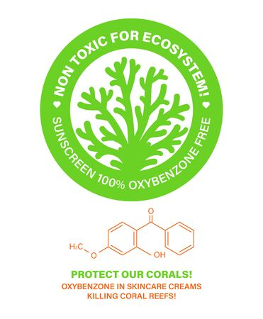 Non toxic for ecosystem! Protect our corals. Skincare cosmetics bleaching coral reefs. Sunscreen containing oxybenzone killing coral reefs. Stop killing corals. Vector label illustration