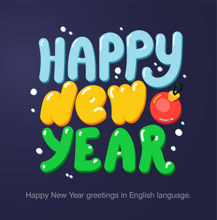 Happy New Year greetings in English language in cartoon style. Inscriptions
