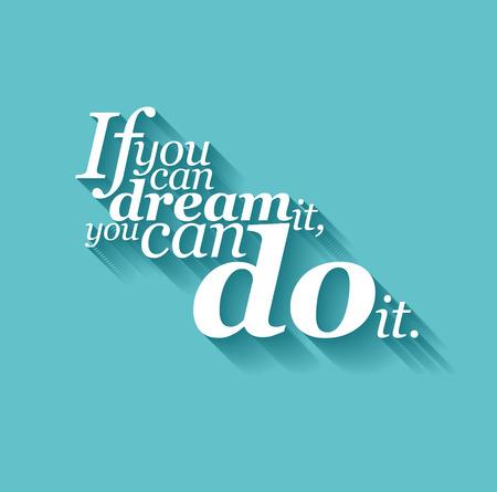 you can: Letras de texto minimalista de un refrán inspirado Si lo puedes soñar, lo puedes hacer