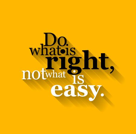 Las letras del texto minimalista de un refrán inspirado hacer lo correcto, no lo que es fácil