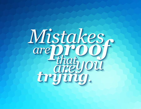 Minimalistic text lettering of an inspirational saying Mistakes are proof, that you are trying