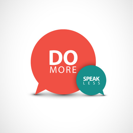 Minimalistic text lettering of an inspirational saying Do more, speak less