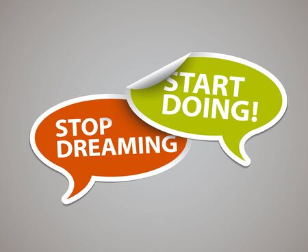 Minimalistic text lettering of an inspirational saying Stop dreaming, start doing