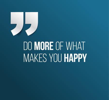 inspiración: Las letras del texto minimalista de un refrán cita inspirada hacer más de lo que te hace feliz Vectores