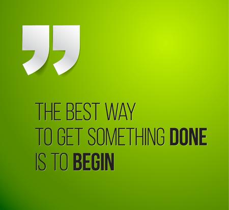empezar: Las letras del texto minimalista de una cita inspirada diciendo La mejor manera de conseguir que se haga algo es empezar