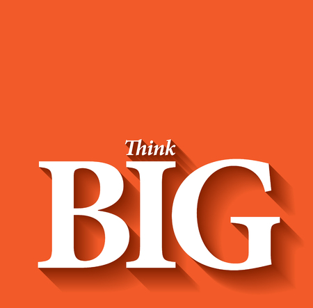 think: Minimalistic typographic motivational quote: Think big