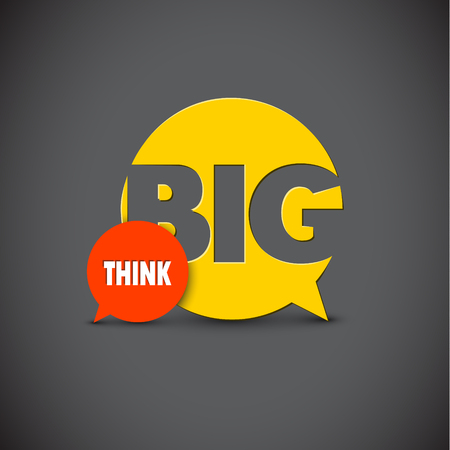 think big: Minimalistic text lettering of an inspirational saying Think big