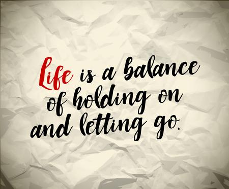 Minimalistic Text Beschriftung eines inspirierend sagen Das Leben ist ein Gleichgewicht von Festhalten und Loslassen