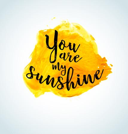 sol radiante: cita inspirada moderna en el fondo de la acuarela - usted es mi sol Vectores