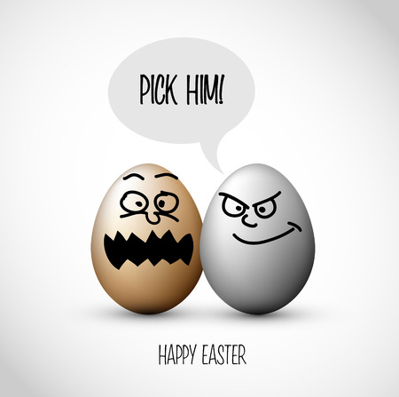 him: Funny easter eggs with a speech bubble and text: Pick him!