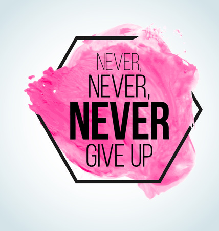 Modern inspirational quote on watercolor background - never give up