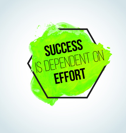 depend: Modern inspirational quote on watercolor background - Success is dependent on effort