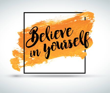 believe in yourself: Modern inspirational creative quote on watercolor background: Believe in yourself
