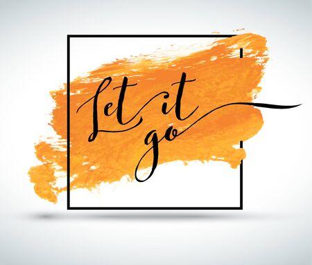Moderne inspirierend Zitat auf Aquarell Hintergrund: Let it go Vektorgrafik