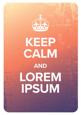 Keep calm and carry on old retro poster template - just rewrite the Lorem Ipsum to your text Vector Illustration