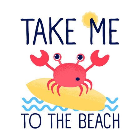 Cartoon cute crab and summer illustration vector. Funny sea animal with the surfboard. Take me to the beach