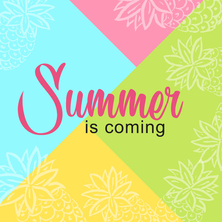 Vector Illustration. Card summer is coming on colorful background and hand draw pineapples. Template poster for summer