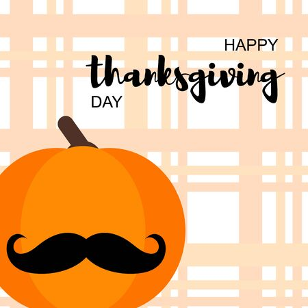 Vector Illustration. Happy Thanksgiving Day card with pumpkin in moustache on cage background. Thanksgiving simbol. Background for poster Illustration