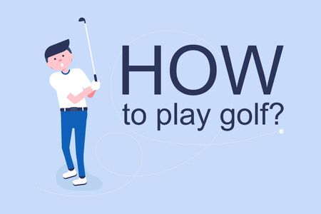 Golf player asking How to play golf. Poster for design web page, sport site, shop.