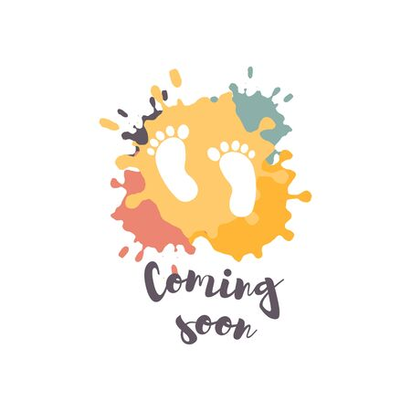 Coming soon, vector illustration with baby footprint. Fun quote hipster design   or label.  Good concept for, posters, textiles, gifts, sets on hand draw ink