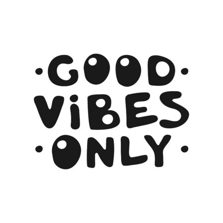 Good Vibes Only motivation text. Hand lettering typography slogan for girl shirt design, birthday party,  love, banner template. Vector illustration cool design quote