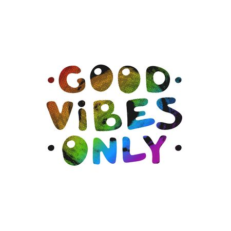 Good Vibes Only motivation text in rainbow color. Hand lettering typography slogan for girl shirt design, birthday party,  love, banner template. Vector illustration cool design quote Иллюстрация