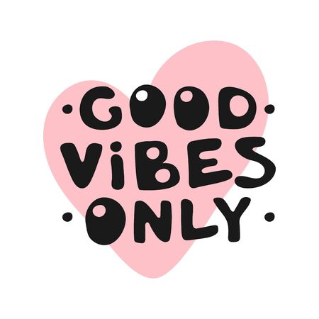 Good Vibes Only motivation text with heart. Hand lettering typography slogan for girl shirt design