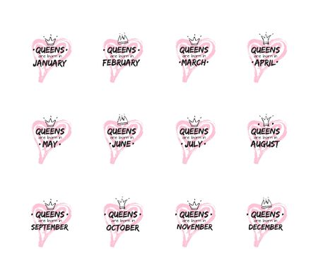Set of isolated cute quote Queens are born in different months with hand drawn crown and pink Heart. Template design for t-shirt, beauty salon, greeting cards. Vector illustration