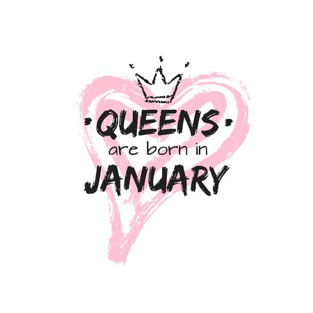 Isolated cute quote Queens are born in January with hand drawn crown and pink Heart. Template design for t-shirt, beauty salon, greeting cards, postcard, printing production. Vector illustration