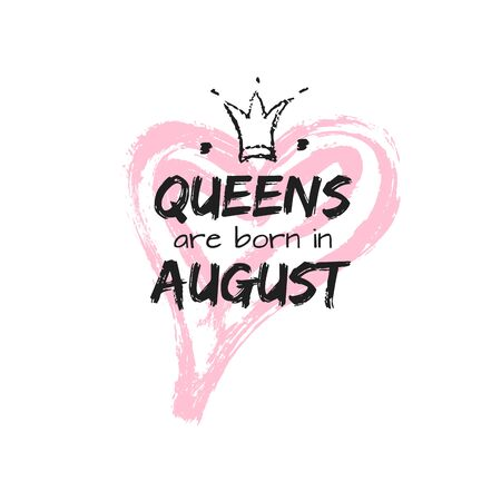 Isolated cute quote Queens are born in August with hand drawn crown and pink Heart. Template design for t-shirt, beauty salon, greeting cards, postcard, printing production. Vector illustration Vectores