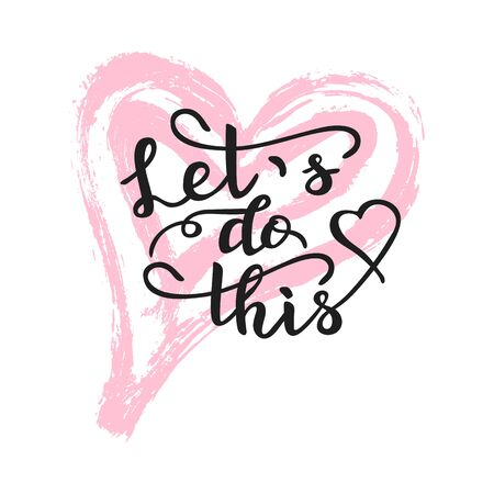 Lets do this. Inspiration and motivation quote for every day on heart background. Hand drawn lettering. Vector Illustration  イラスト・ベクター素材