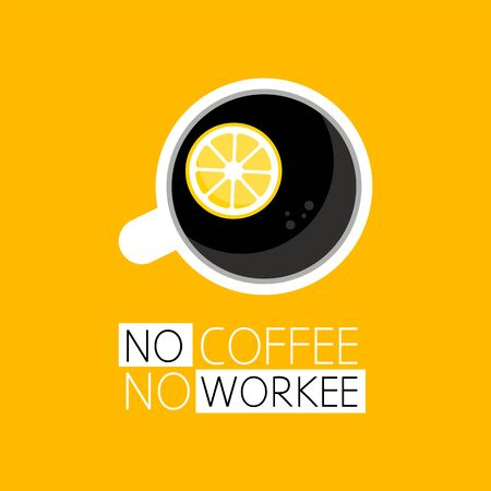 Coffee cup icon. Top view of a cup of coffee with saucer. No coffee, no workee. Vector illustration Illustration