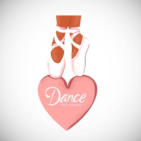 Dance with passion poster with ballerina pointe shoes on pink heart. Icon for ballet class, dance lessons. Studio design. Vector Illustration Illustration