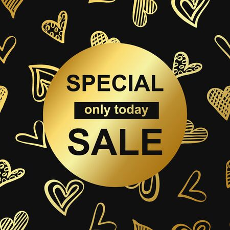 Special sale gold card template with hand drawn hearts. Doodle marker golden heart. Love holiday. Vector Illustration Illustration